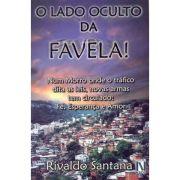 O Lado Oculto da Favela! vol-1