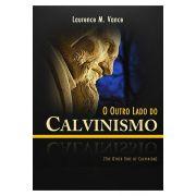 O Outro Lado do Calvinismo