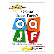 O Que Jesus Faria?