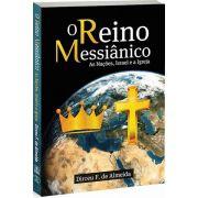 O Reino Messiânico: As Nações, Israel e a Igreja