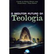 O Sedutor Futuro da Teologia