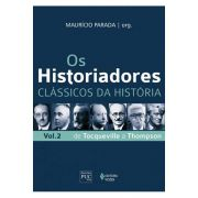 Os Historiadores - Clássicos da História - Vol. 2