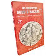 Os Profetas Ageu e Zacarias: Restauradores da Adoração