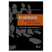 Os Sociólogos - Clássicos das Ciências Sociais