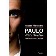 Paulo uma Ficção - O Prisioneiro do Senhor
