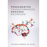 Pensamentos Transformados, Emoções Redimidas