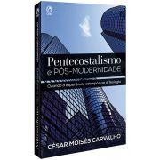 Pentecostalismo e Pós-Modernidade