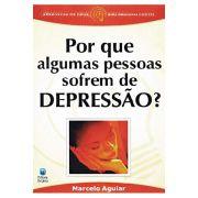 Por Que Algumas Pessoas Sofrem de Depressão