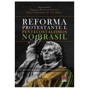 Reforma Protestante e Pentecostalismos no Brasil