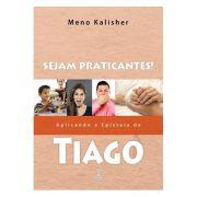 Sejam Praticantes! Aplicando a Epístola de Tiago