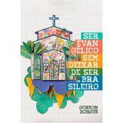 Ser Evangélico Sem Deixar de Ser Brasileiro