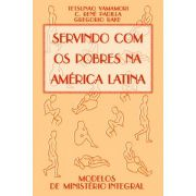Servindo Com os Pobres na América Latina