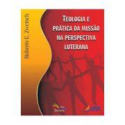 Teologia e Prática da Missão na Perspectiva Luterana