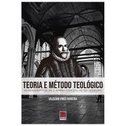 Teoria e Método Teológico no Pensamento de Jacó Armínio