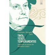 Tinta, Teses, Temperamentos