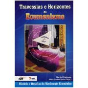 Travessias e Horizontes do Ecumenismo