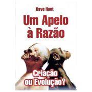 Um Apelo à Razão - Criação ou Evolução?