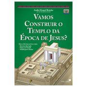 Vamos Construir o Templo da Época de Jesus?