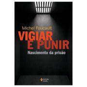 Vigiar e Punir - Nascimento Da Prisão