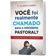 Você foi Realmente Chamado para o Ministério Pastoral?