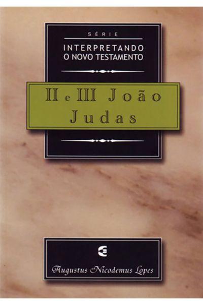 2°, 3° João e Judas - Interpretando o Novo Testamento