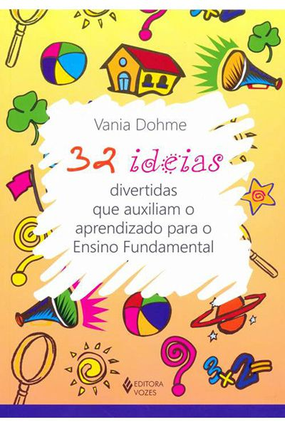 32 Ideias Divertidas Que Auxiliam o Aprendizado Para o Ensino Fundamental