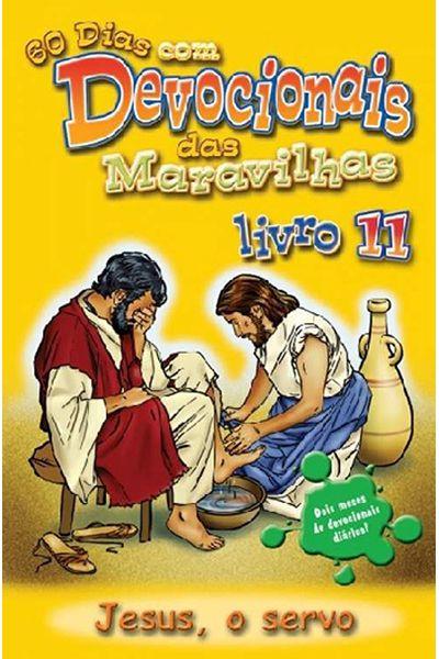 60 Dias Com Devocionais Das Maravilhas - Livro 11 - Jesus, o Servo