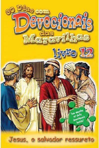 60 Dias Com Devocionais Das Maravilhas - Livro 12 - Jesus, o Salvador Ressureto