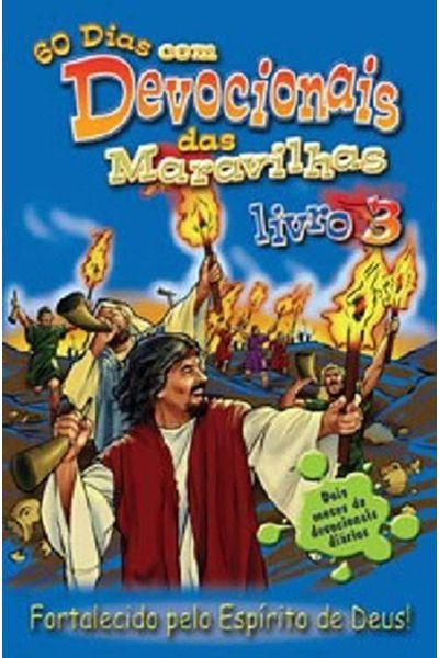 60 Dias Com Devocionais Das Maravilhas - Livro 3 - Fortalecido Pelo Espírito De Deus!