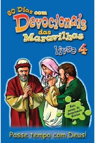 60 Dias Com Devocionais Das Maravilhas - Livro 4 - Passe Tempo Com Deus!