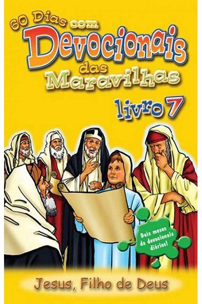 60 Dias Com Devocionais Das Maravilhas - Livro 7 - Jesus, Filho De Deus