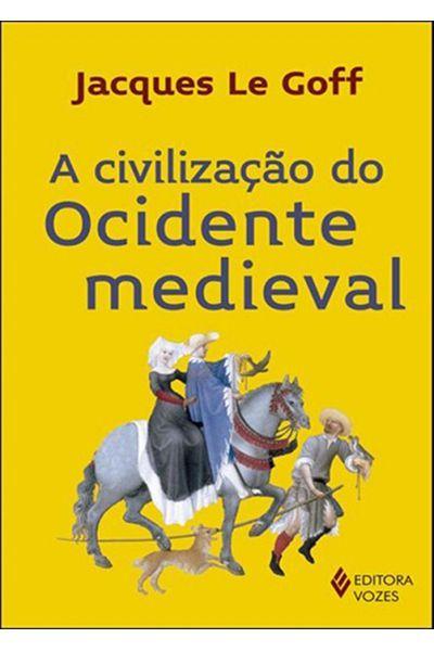 A Civilização do Ocidente Medieval