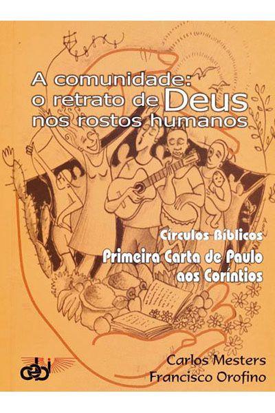 A Comunidade: O retrato de Deus nos Rostos Humanos