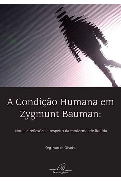A Condição Humana em Zygmunt Bauman