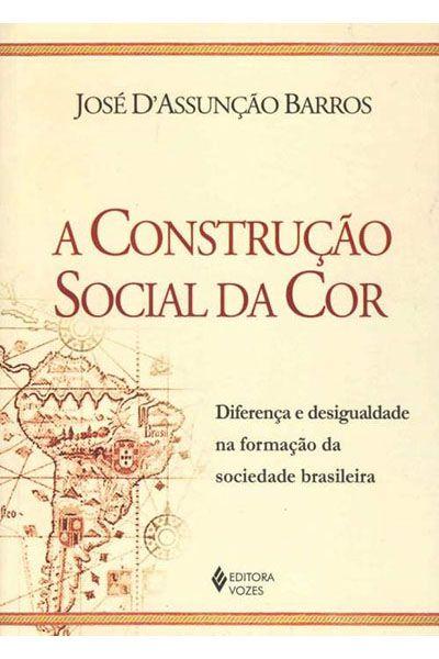 A Construção Social da Cor - 3ª Edição