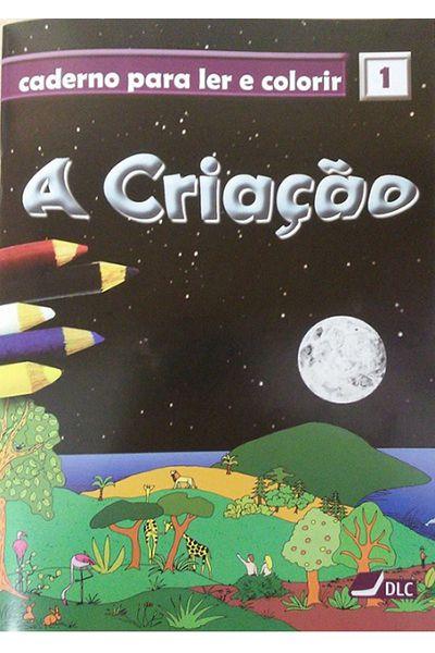 A Criação - Caderno Para Ler e Colorir - Vol 1