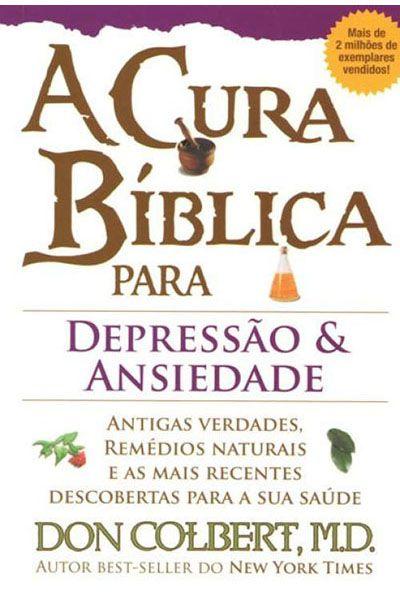 A Cura Bíblica Para a Depressão e a Ansiedade