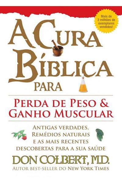 A Cura Bíblica para Perda de Peso e Ganho Muscular