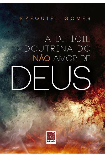 A Difícil Doutrina do Não Amor de Deus