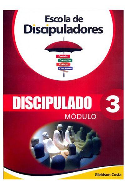 A Escola de Discipuladores - Discipulado - Módulo 3