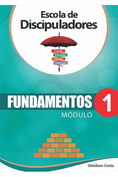 A Escola de Discipuladores - Fundamentos - Módulo 1