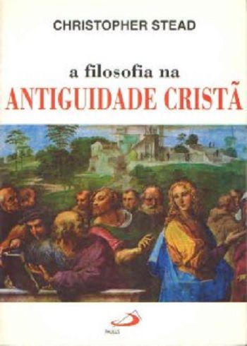 A Filosofia na Antiguidade Cristã
