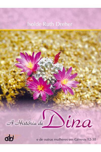 A História de Dina e de Outras Mulheres em Gênesis 12-38