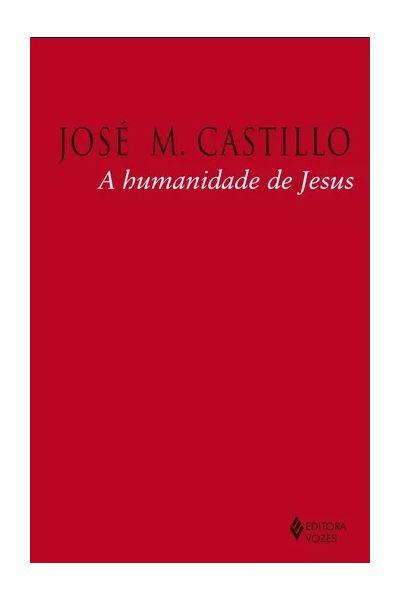 A Humanidade de Jesus