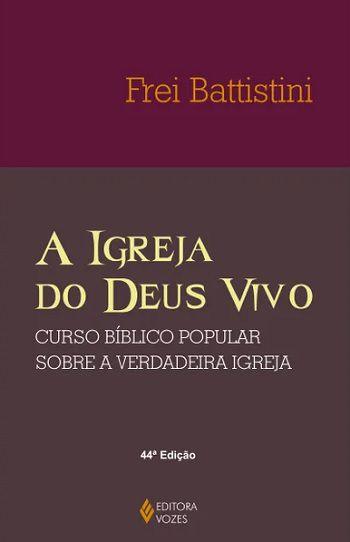 A Igreja do Deus Vivo - Editora Vozes