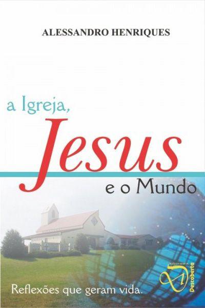 A Igreja, Jesus e o Mundo