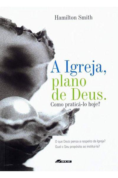 A Igreja, Plano de Deus