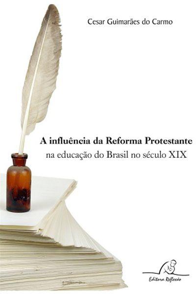 A Influência da Reforma Protestante na Educação do Brasil no Século XIX