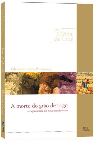 A Morte do Grão de Trigo