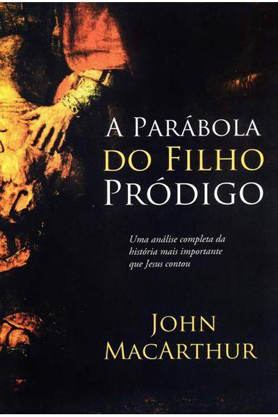 A Parábola do Filho Pródigo - 2ª Edição